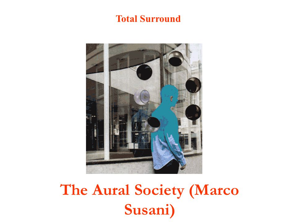 The Aural Society (Marco Susani) Total Surround