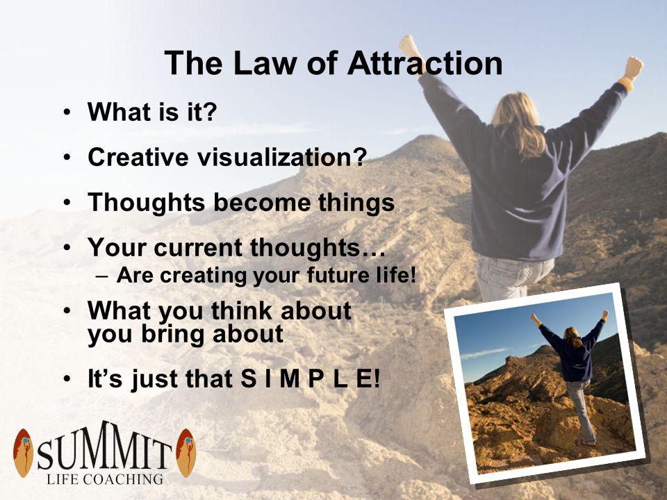 The Law of Attraction What is it.Creative visualization.