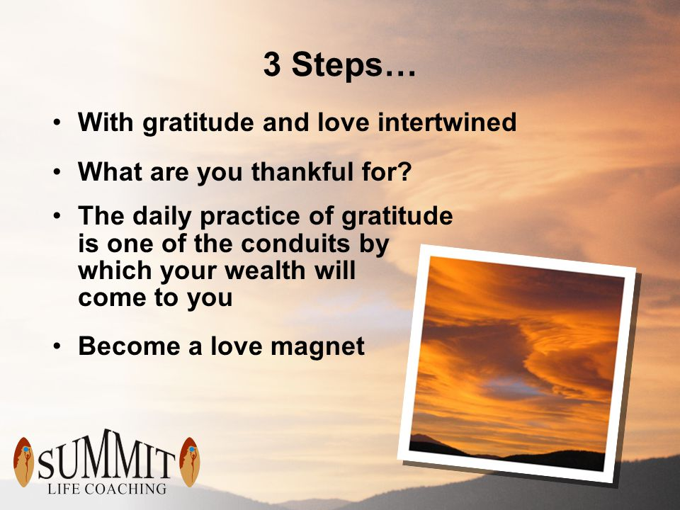 3 Steps… With gratitude and love intertwined What are you thankful for.
