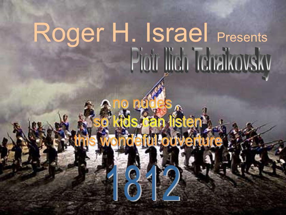 Roger H. Israel P resents