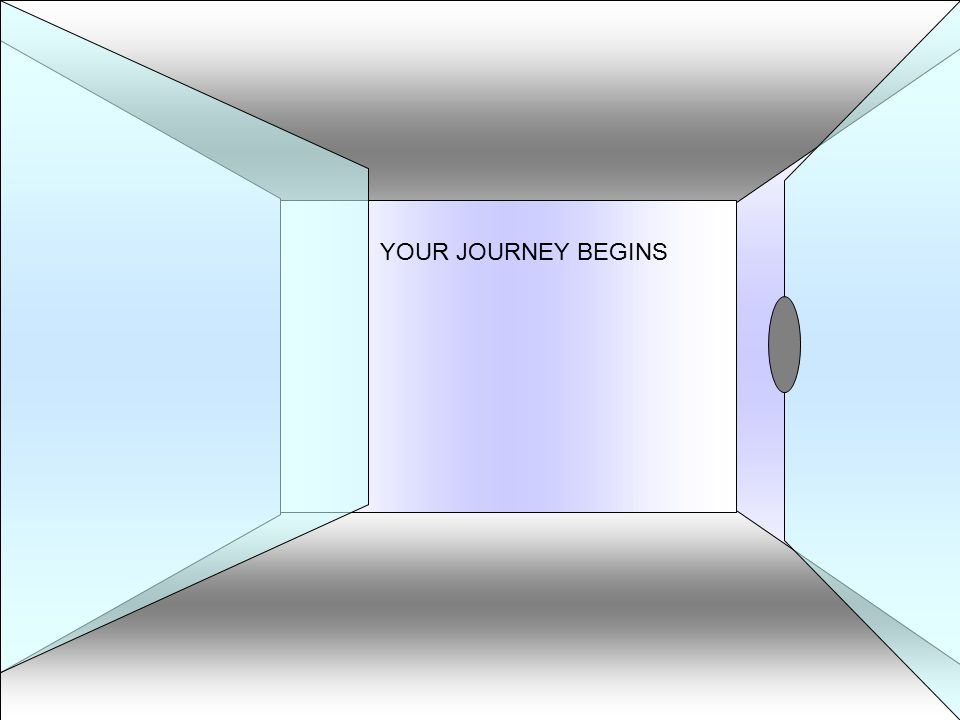YOUR JOURNEY BEGINS