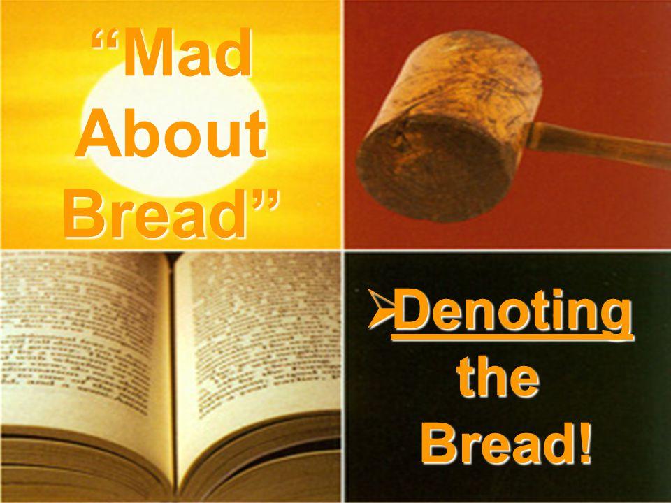  Denoting the Bread! Mad About Bread