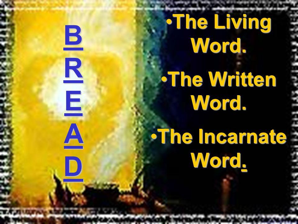 The Living Word.The Living Word. The Written Word.The Written Word.