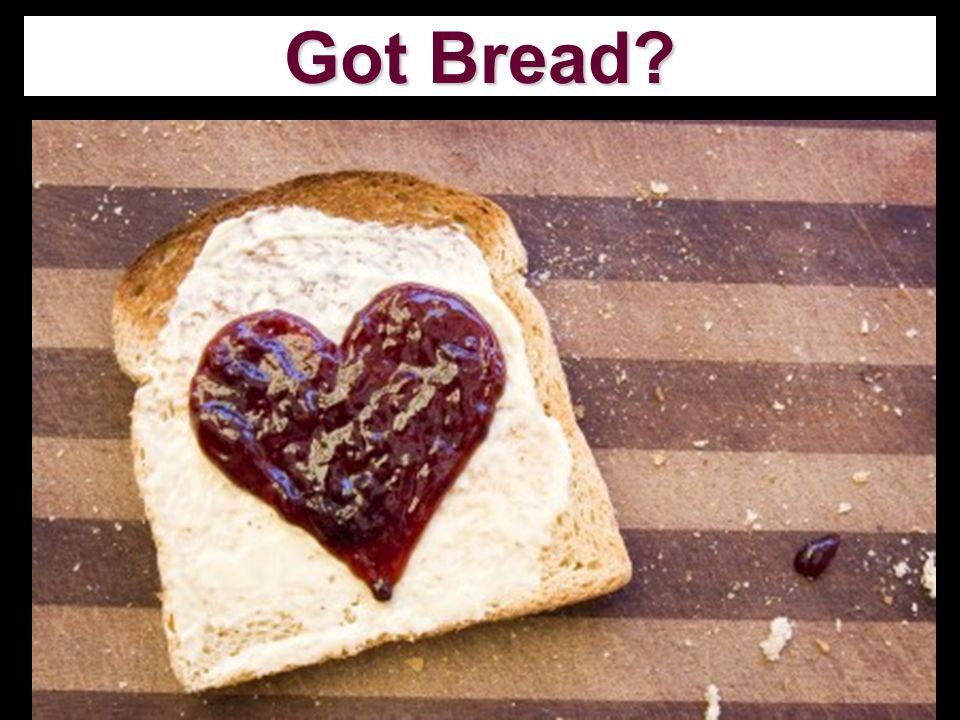 Got Bread