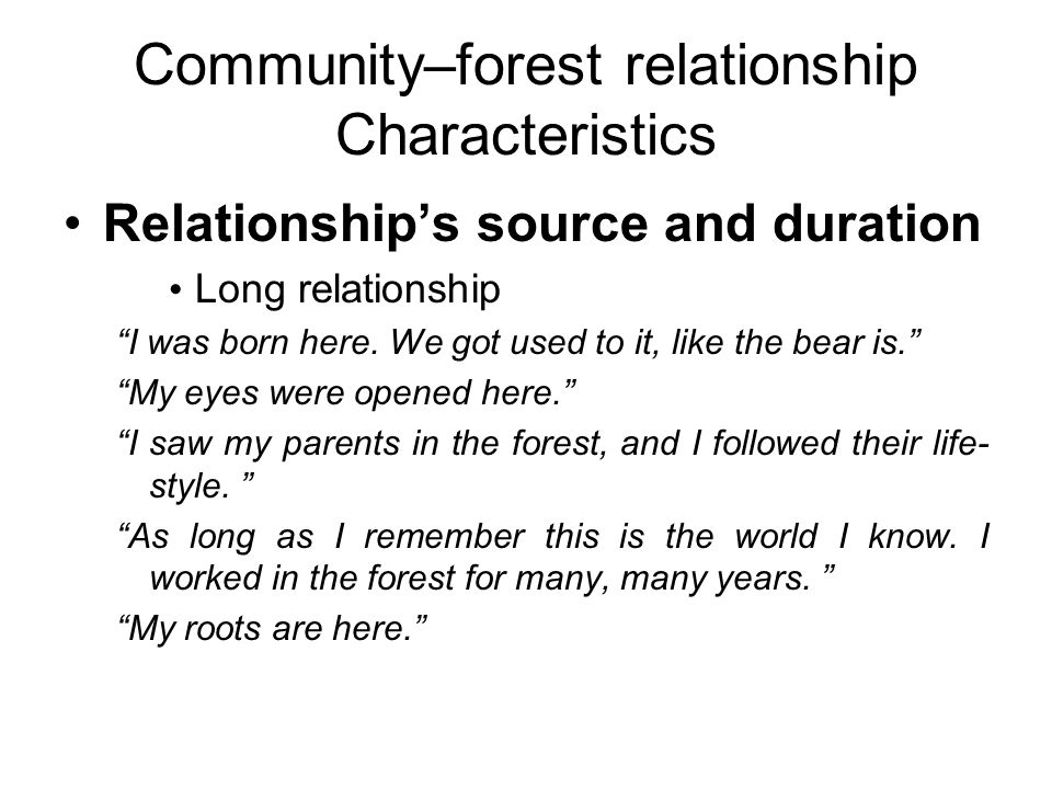 """Community–forest relationship Characteristics Relationship's source and duration Long relationship """"I was born here. We got used to it, like the bear"""