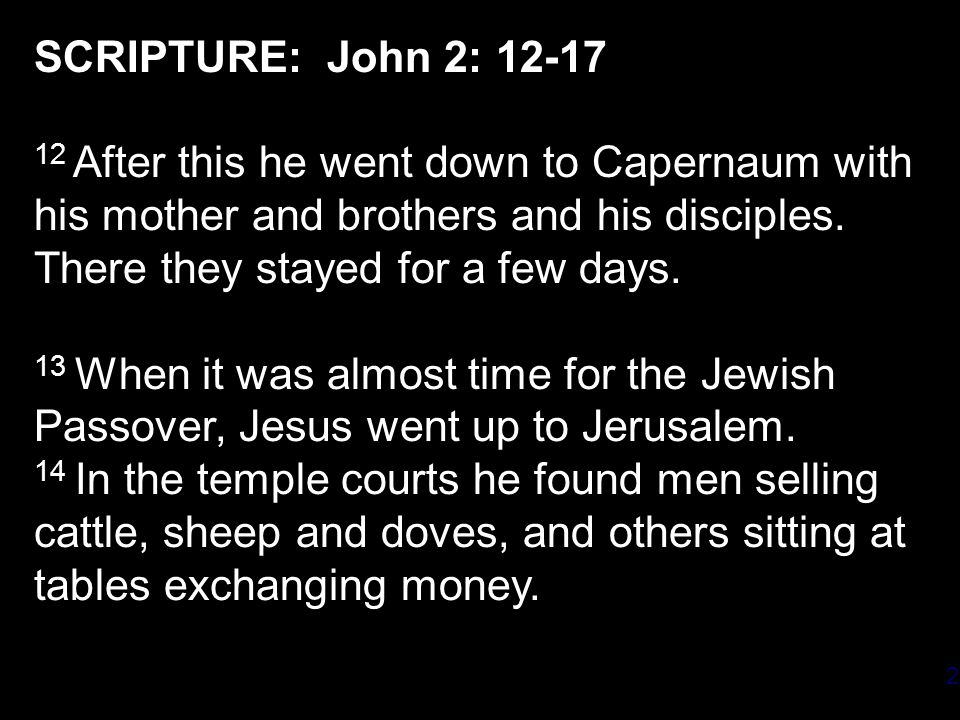 3 15 So he made a whip out of cords, and drove all from the temple area, both sheep and cattle; he scattered the coins of the money changers and overturned their tables.