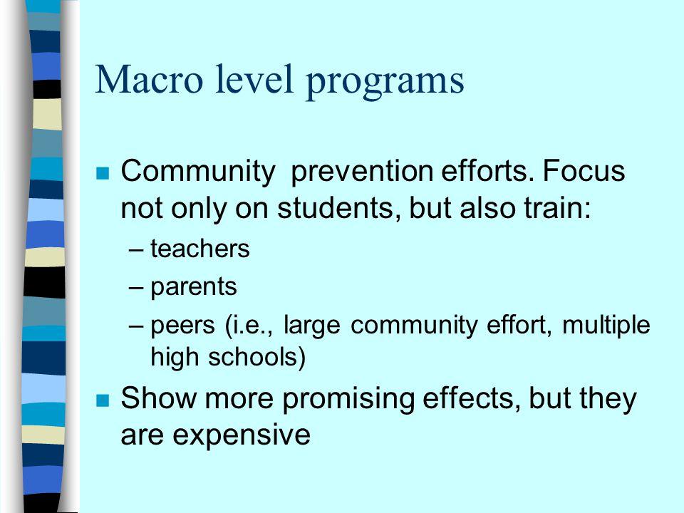 Macro level programs n Community prevention efforts.