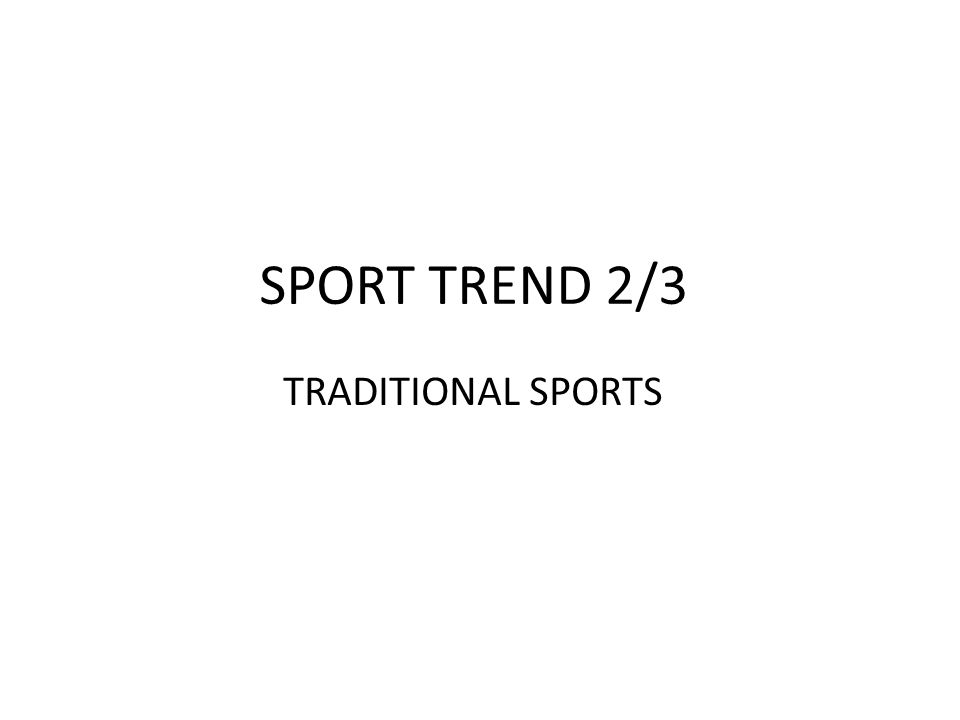 SPORT TREND 2/3 TRADITIONAL SPORTS