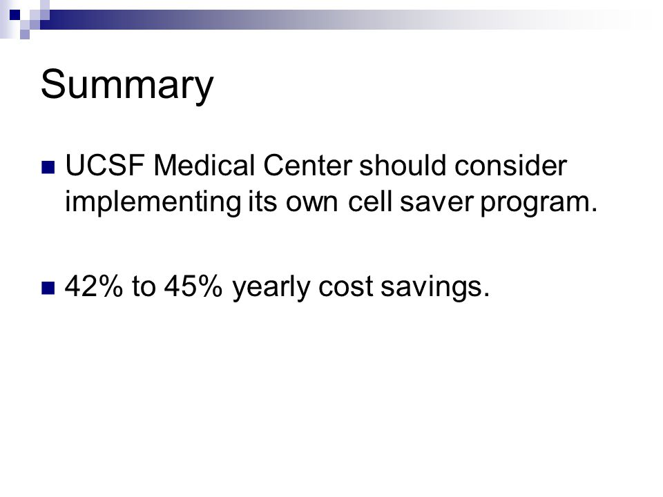 Summary UCSF Medical Center should consider implementing its own cell saver program.