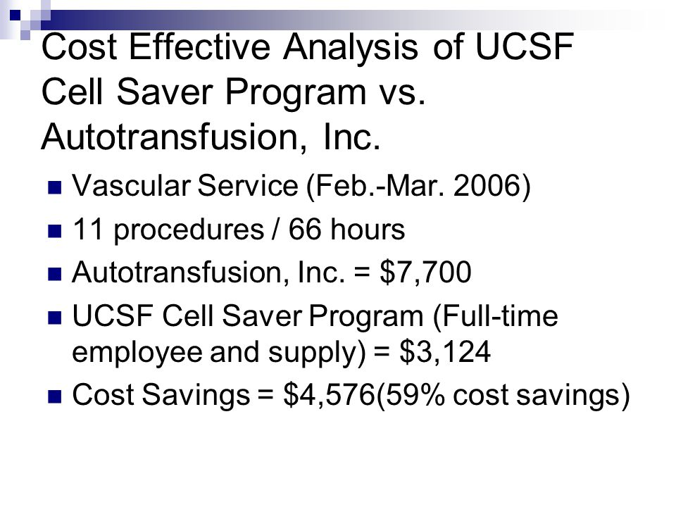 Cost Effective Analysis of UCSF Cell Saver Program vs.