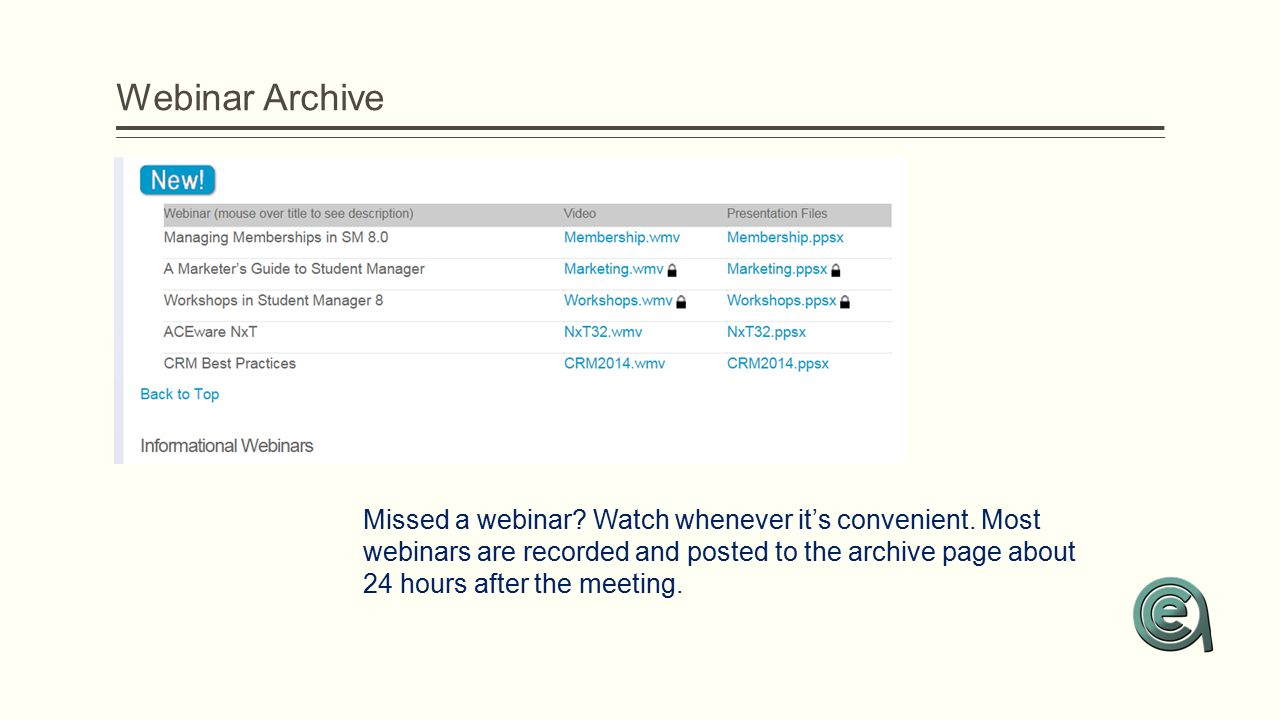 Webinar Archive Missed a webinar? Watch whenever it's convenient. Most webinars are recorded and posted to the archive page about 24 hours after the m