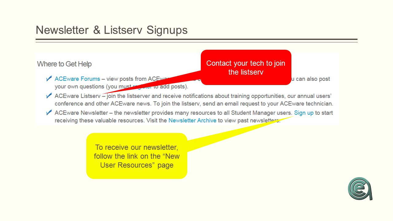 "Newsletter & Listserv Signups Contact your tech to join the listserv To receive our newsletter, follow the link on the ""New User Resources"" page"