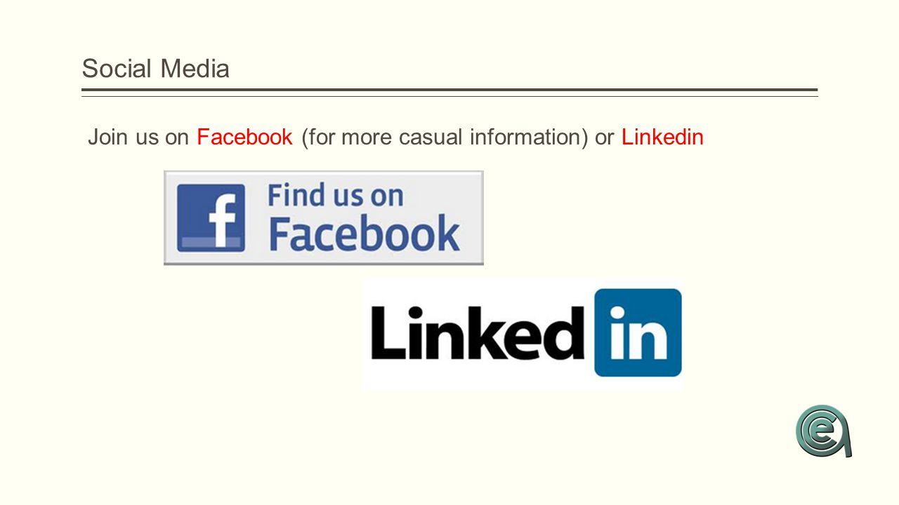Social Media Join us on Facebook (for more casual information) or Linkedin