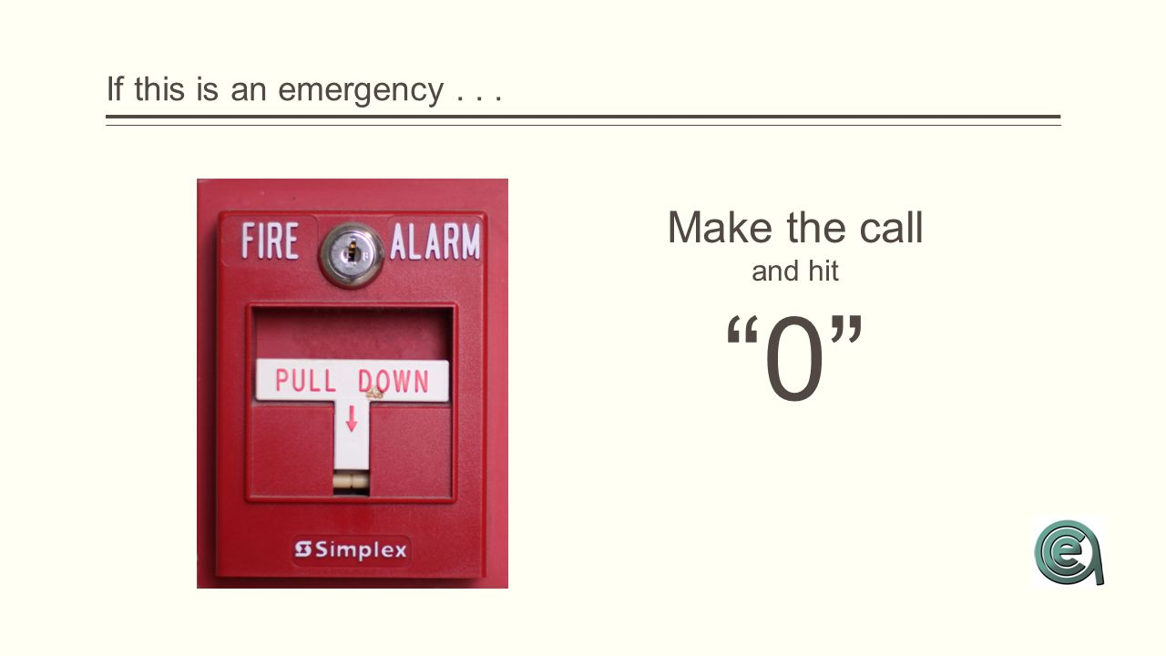 "If this is an emergency... Make the call and hit ""0"""