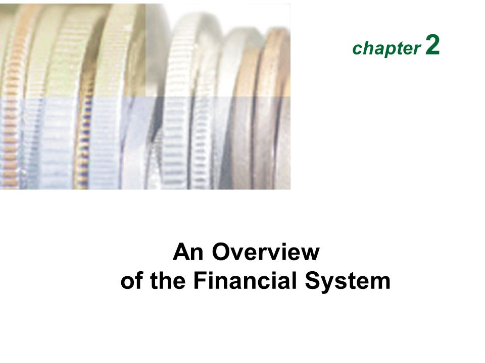 An Overview of the Financial System chapter 2