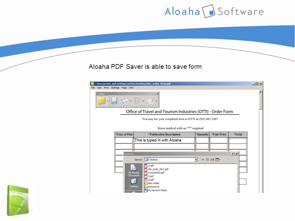 Aloaha PDF Saver is able to save form
