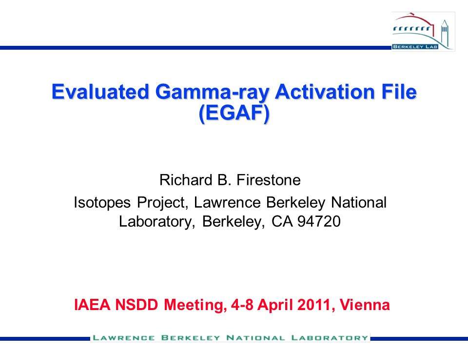 Evaluated Gamma-ray Activation File (EGAF) Richard B.