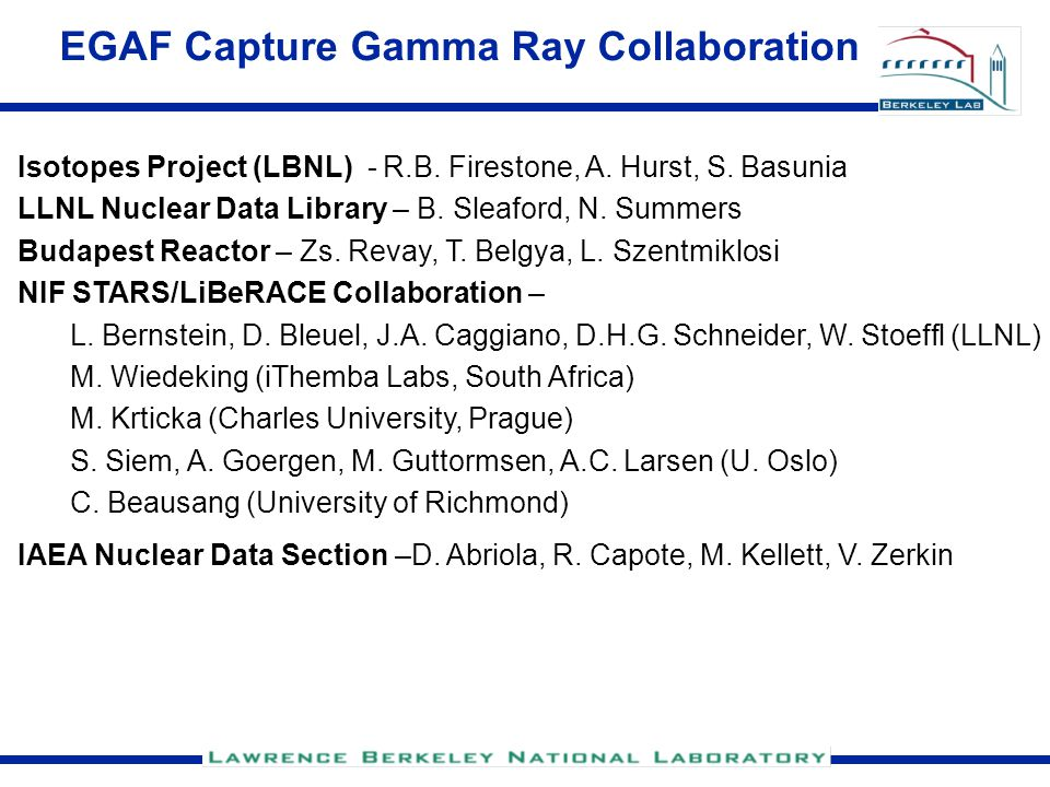 EGAF Capture Gamma Ray Collaboration Isotopes Project (LBNL) - R.B.