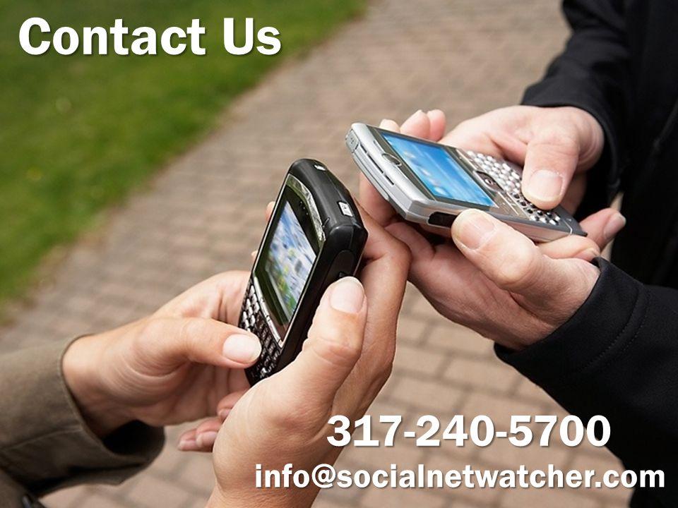 Contact Us 317-240-5700 info@socialnetwatcher.com