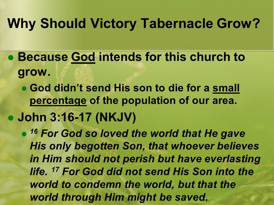 Why Should Victory Tabernacle Grow.He sent his son because he wants a big family.