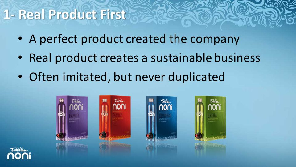 1- Real Product First A perfect product created the company Real product creates a sustainable business Often imitated, but never duplicated