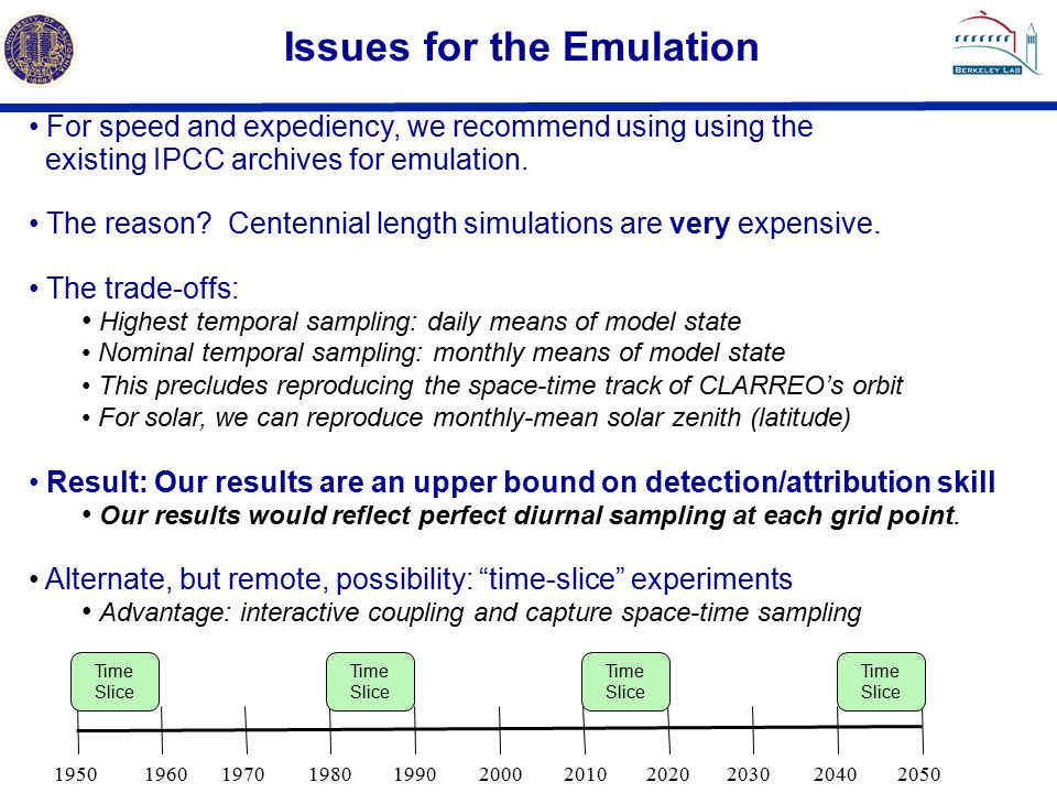 Issues for the Emulation For speed and expediency, we recommend using using the existing IPCC archives for emulation.