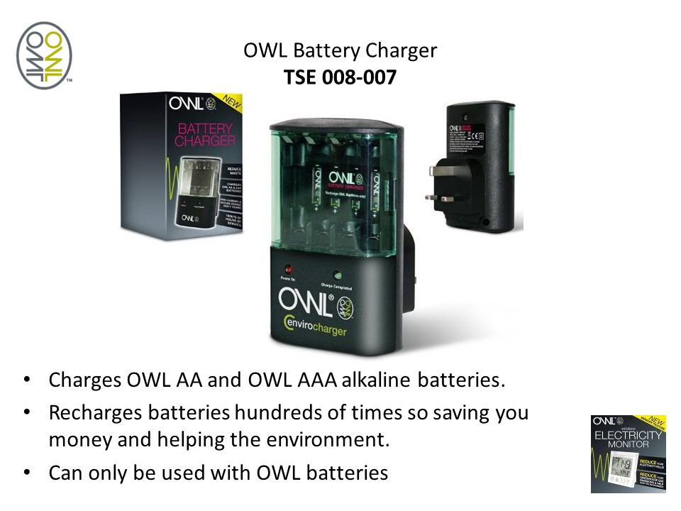 OWL Battery Charger TSE 008-007 Charges OWL AA and OWL AAA alkaline batteries.