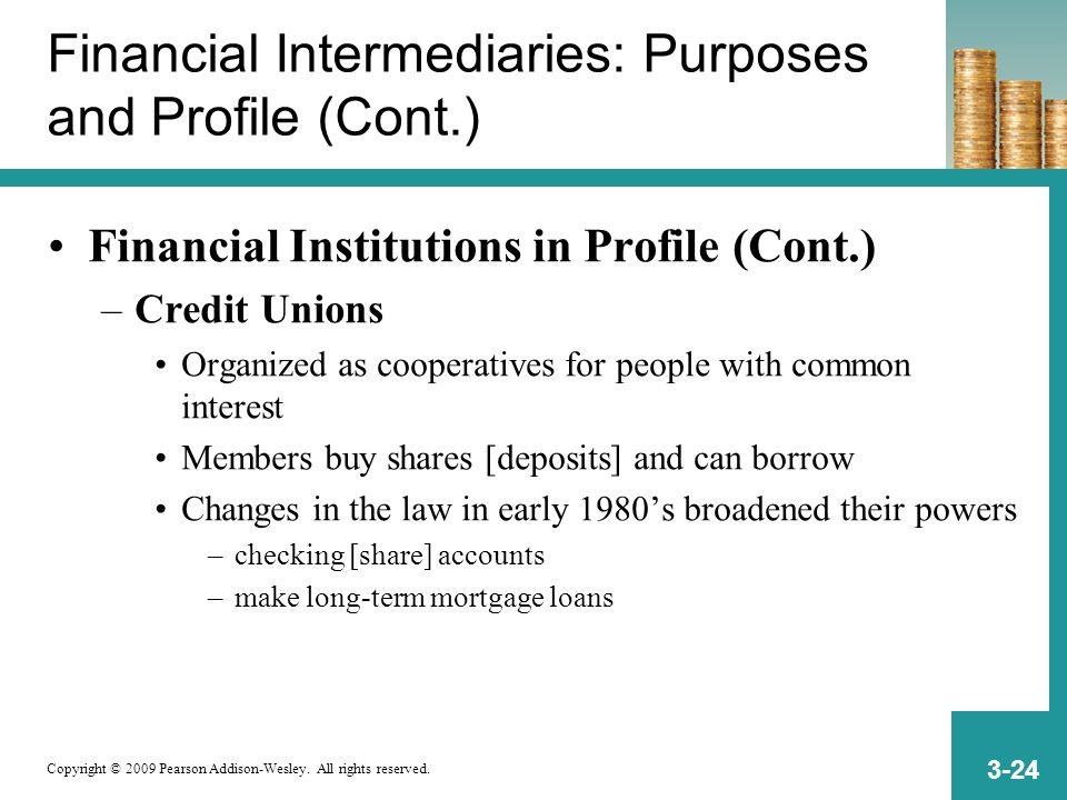 Copyright © 2009 Pearson Addison-Wesley. All rights reserved. 3-24 Financial Intermediaries: Purposes and Profile (Cont.) Financial Institutions in Pr