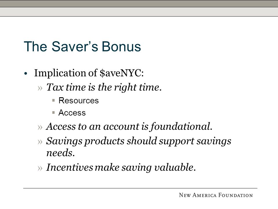 The Saver's Bonus Implication of $aveNYC: » Tax time is the right time.