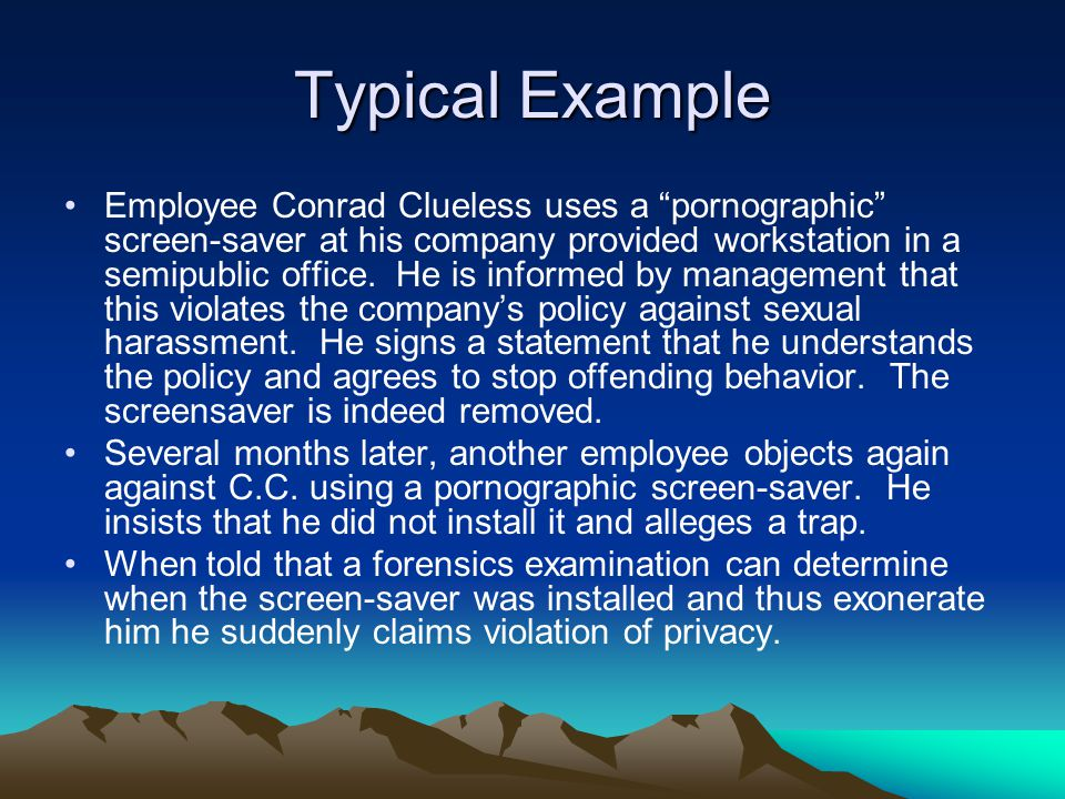 "Typical Example Employee Conrad Clueless uses a ""pornographic"" screen-saver at his company provided workstation in a semipublic office. He is informed"
