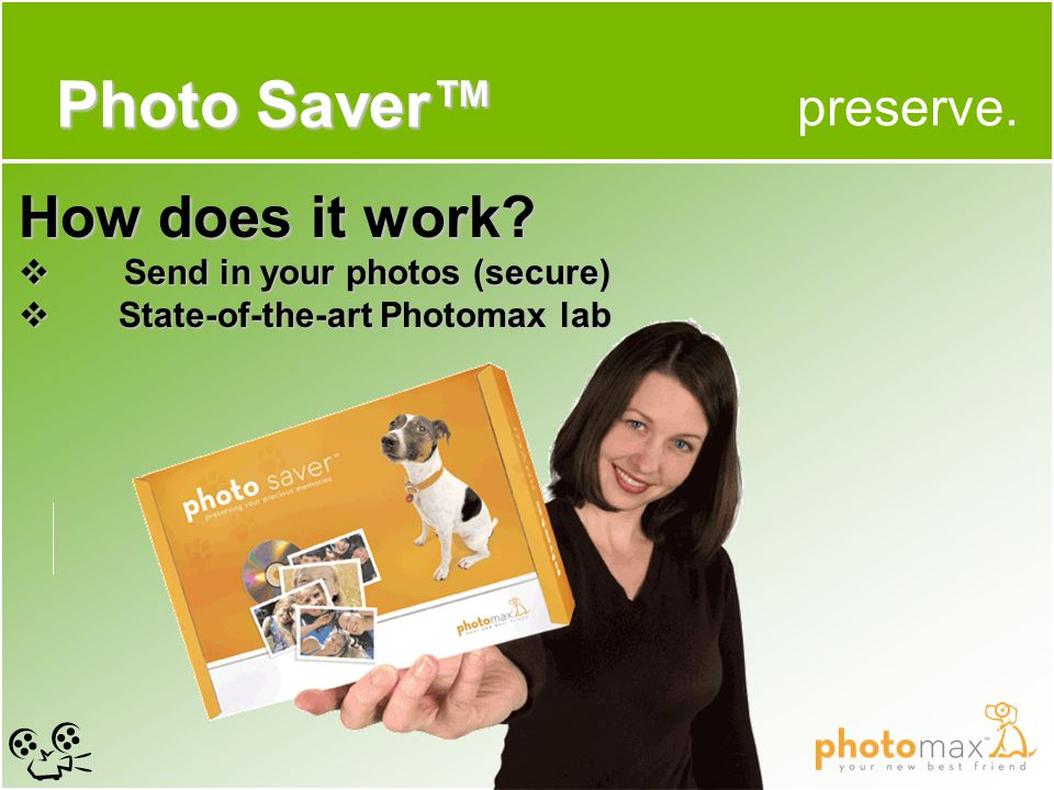preserve. Photo Saver™ How does it work.