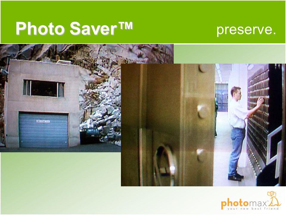 preserve. Photo Saver™