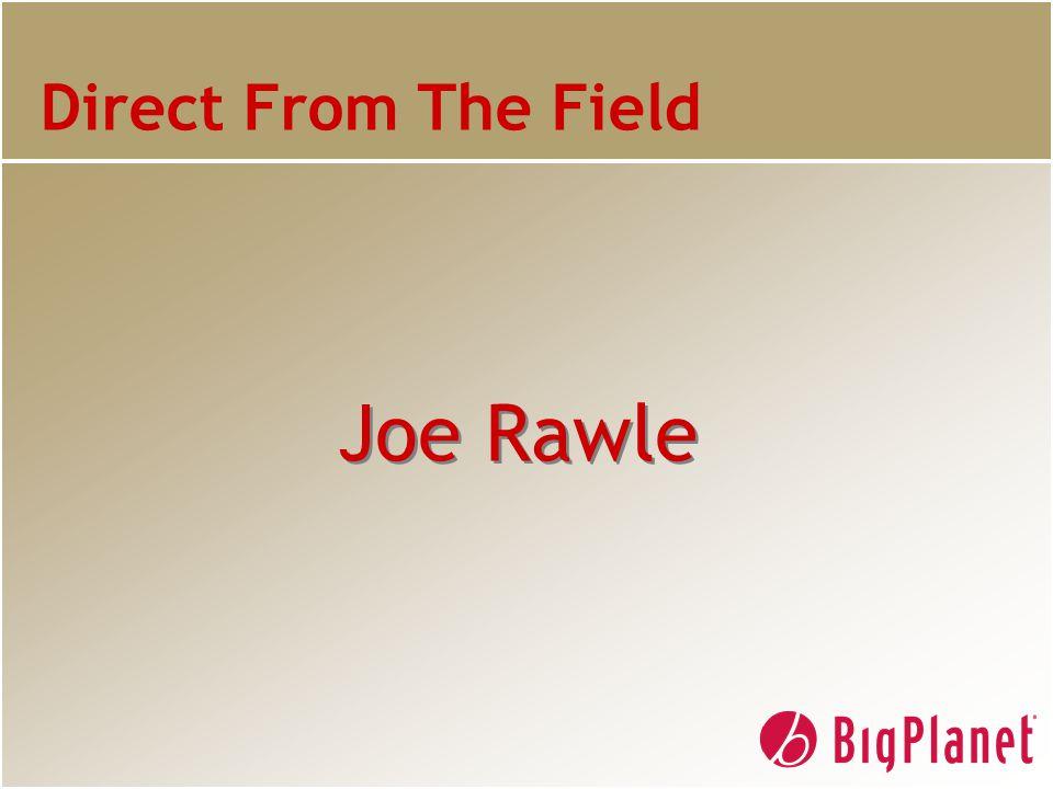 Direct From The Field Joe Rawle