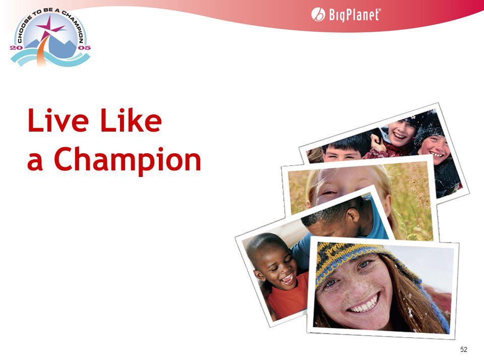 52 Live Like a Champion