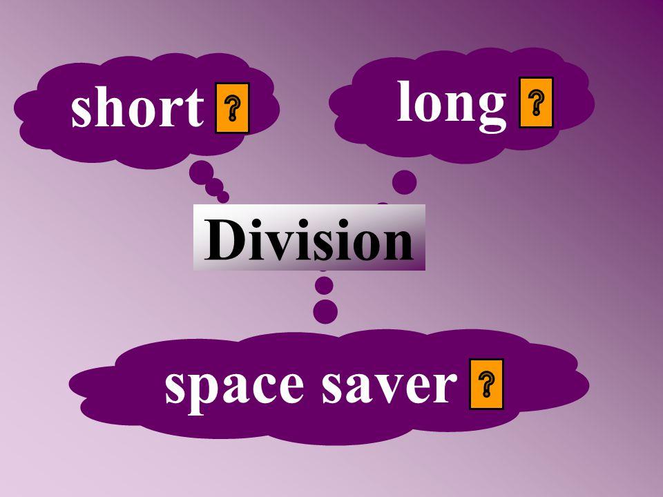space saver short long Division