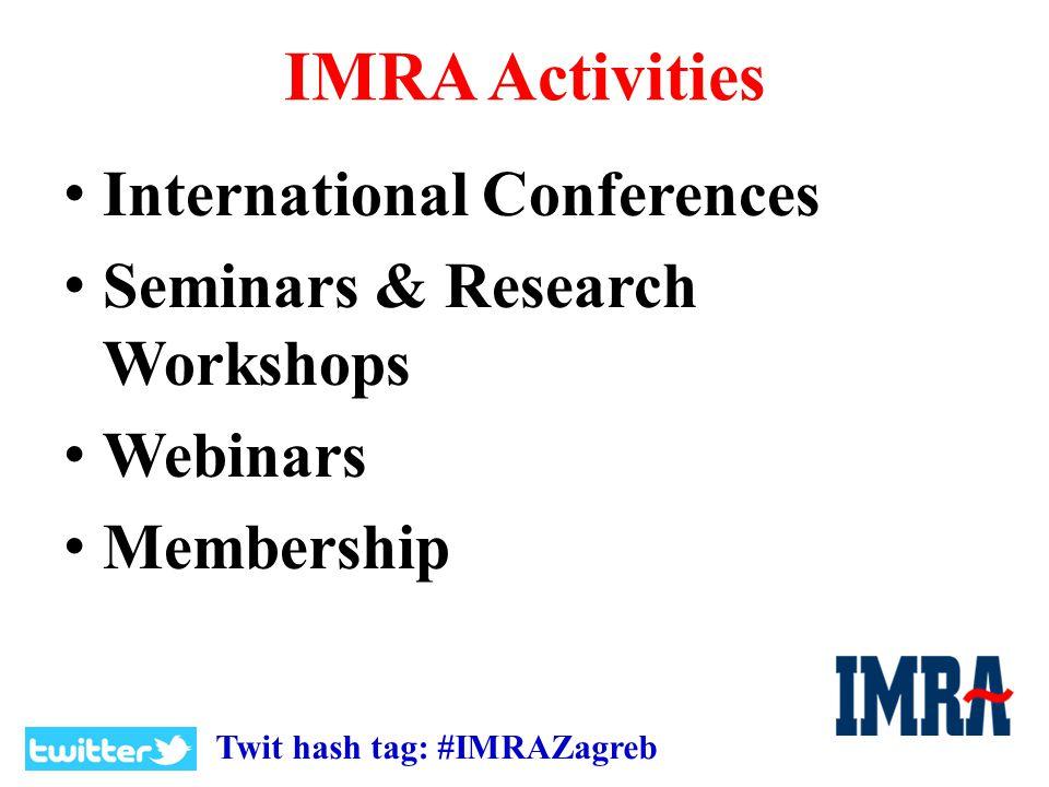 IMRA Activities International Conferences Seminars & Research Workshops Webinars Membership Twit hash tag: #IMRAZagreb