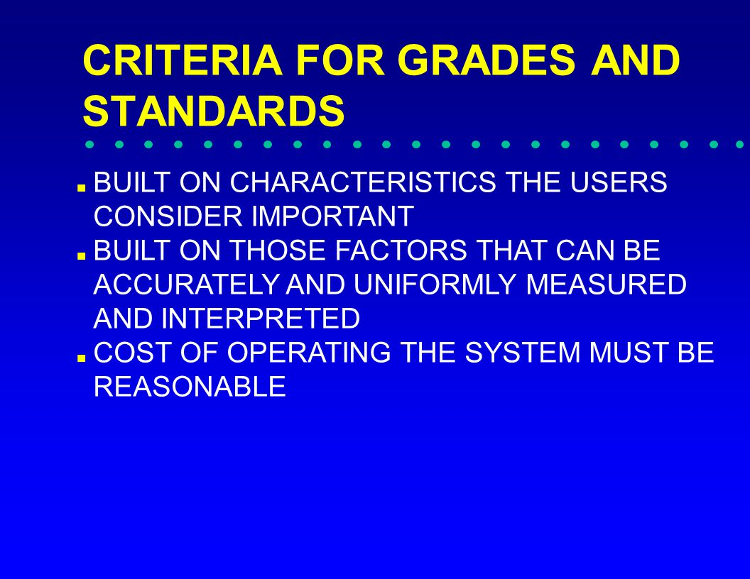 3: THE PRESENT SET OF GRADES EXCLUDES FACTORS THAT ARE ECONOMICALLY IMPORTANT.
