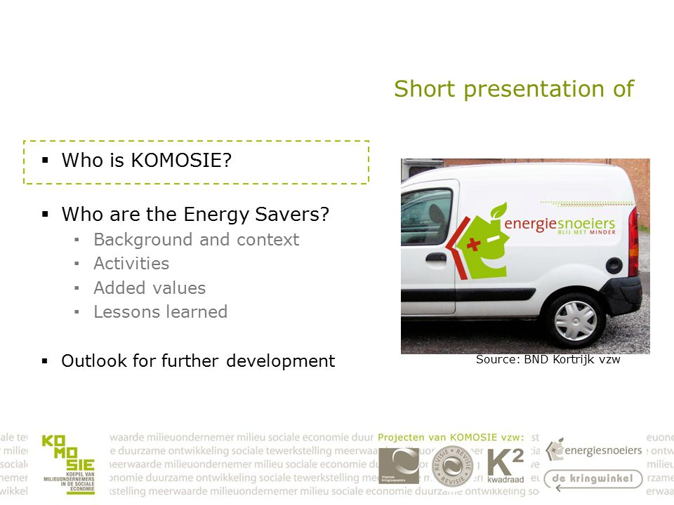 Short presentation of  Who is KOMOSIE.  Who are the Energy Savers.