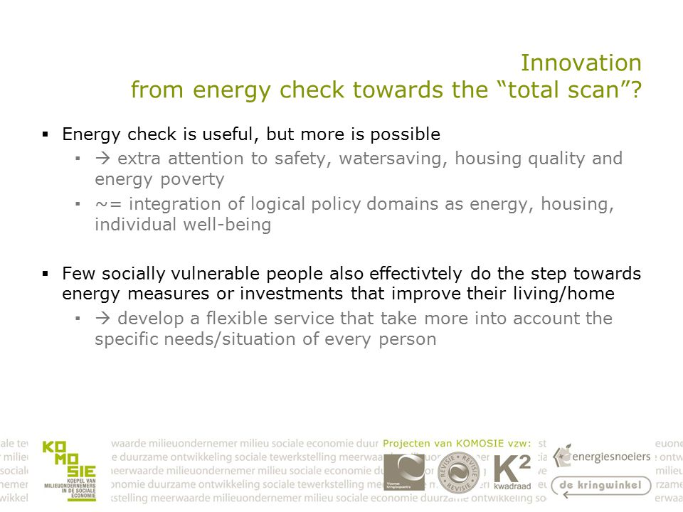 Innovation from energy check towards the total scan .