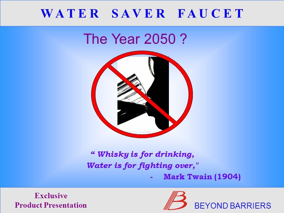 Whisky is for drinking, Water is for fighting over, - Mark Twain (1904) The Year 2050 .