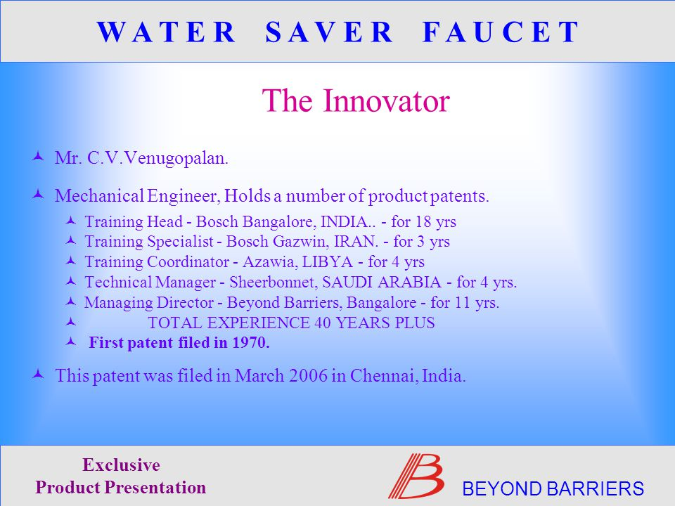 The Innovator Mr. C.V.Venugopalan. Mechanical Engineer, Holds a number of product patents.