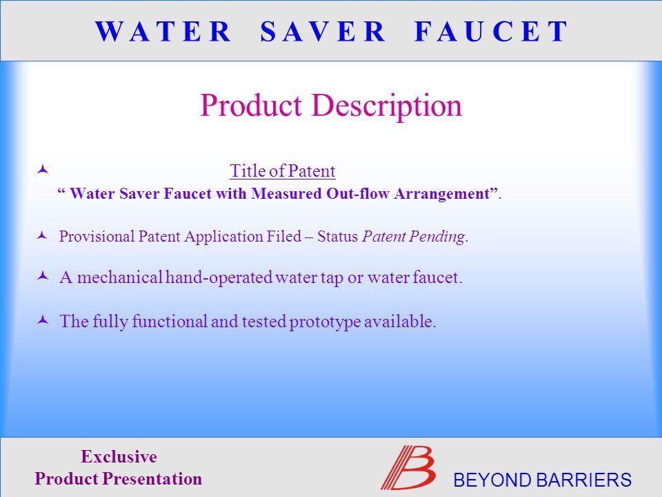 Product Description Title of Patent Water Saver Faucet with Measured Out-flow Arrangement .