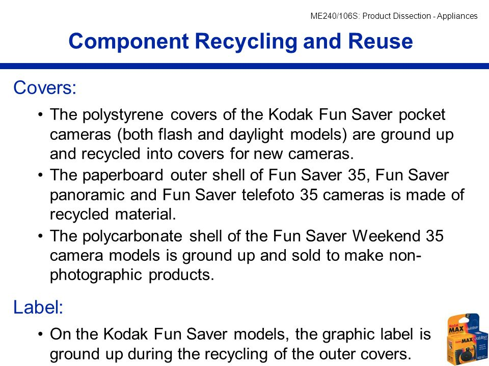 ME240/106S: Product Dissection - Appliances Covers: The polystyrene covers of the Kodak Fun Saver pocket cameras (both flash and daylight models) are