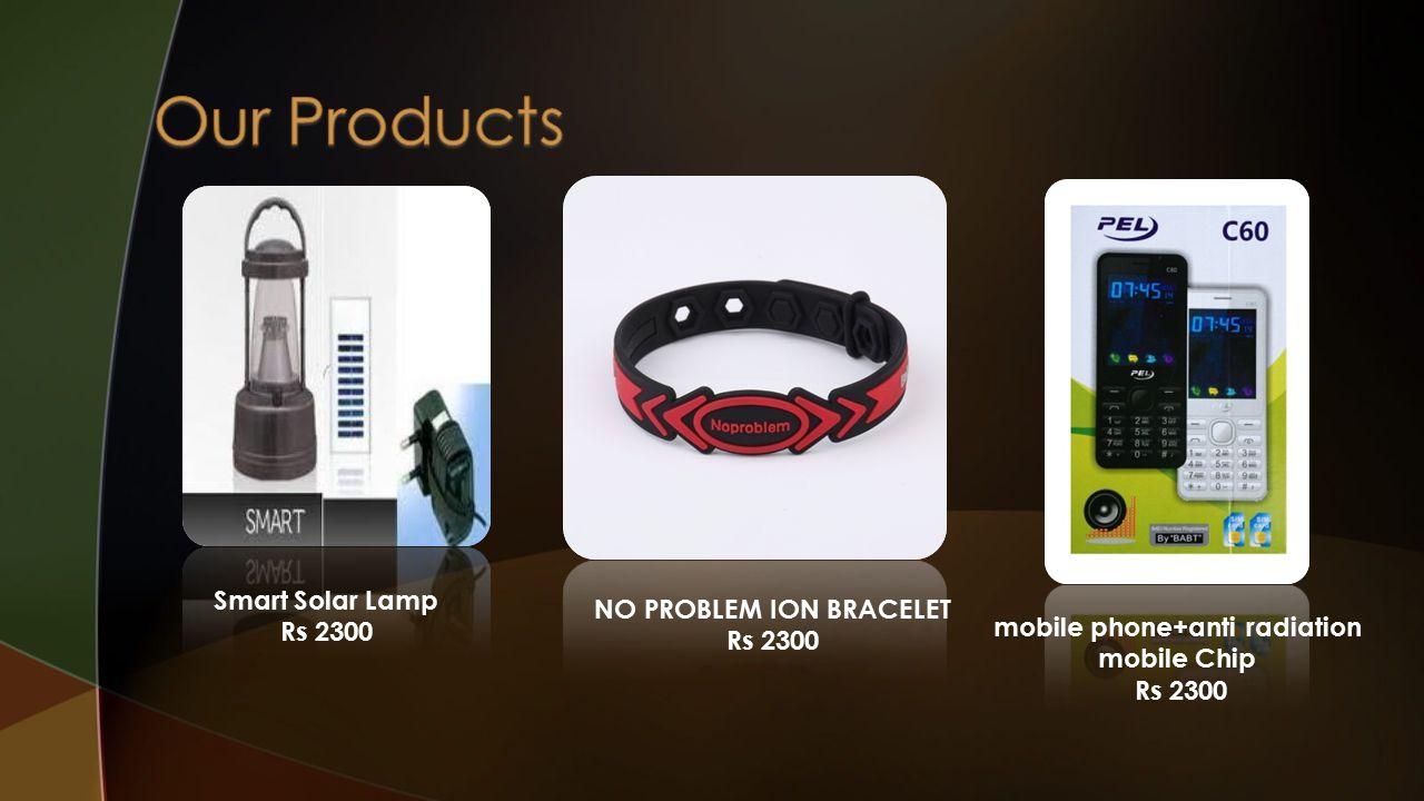Smart Solar Lamp Rs 2300 NO PROBLEM ION BRACELET Rs 2300 mobile phone+anti radiation mobile Chip Rs 2300