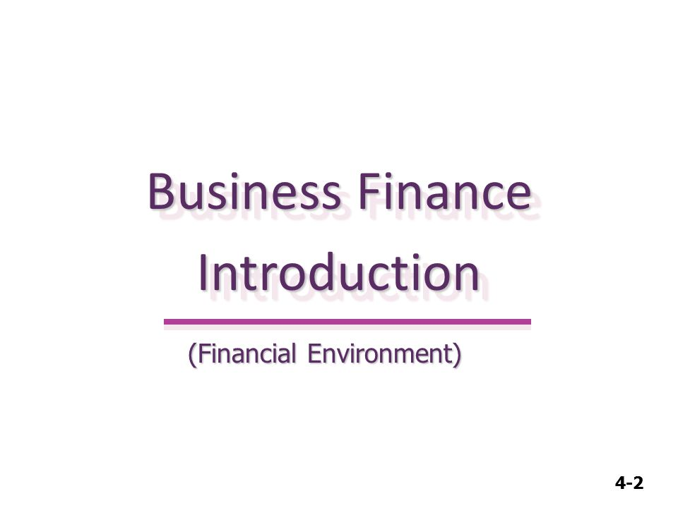 4-2 Business Finance Introduction Introduction (Financial Environment)