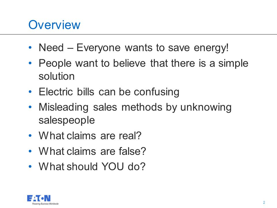 2 2 Overview Need – Everyone wants to save energy.