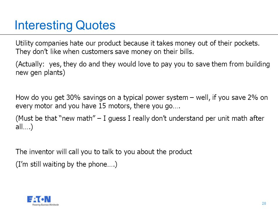 28 Interesting Quotes Utility companies hate our product because it takes money out of their pockets.