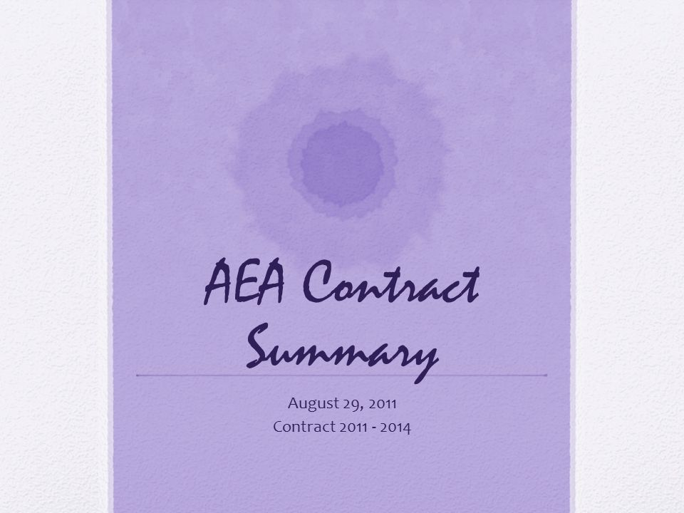 AEA Contract Summary August 29, 2011 Contract 2011 - 2014
