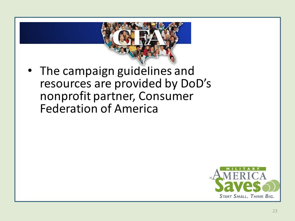 23 The campaign guidelines and resources are provided by DoD's nonprofit partner, Consumer Federation of America