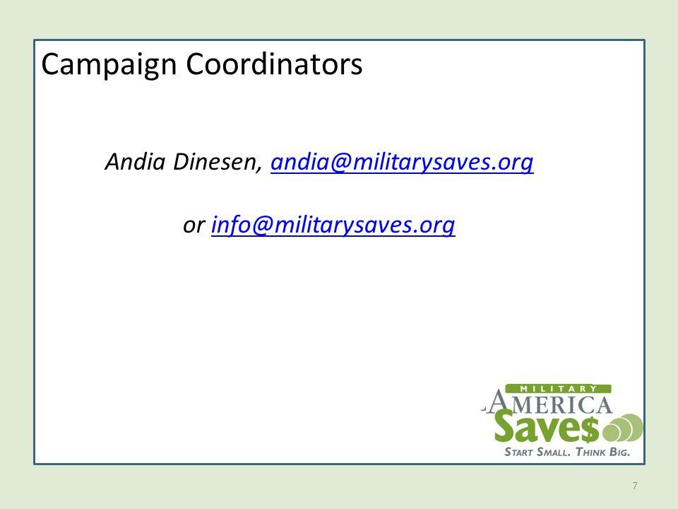 7 Campaign Coordinators Andia Dinesen, andia@militarysaves.organdia@militarysaves.org or info@militarysaves.orginfo@militarysaves.org